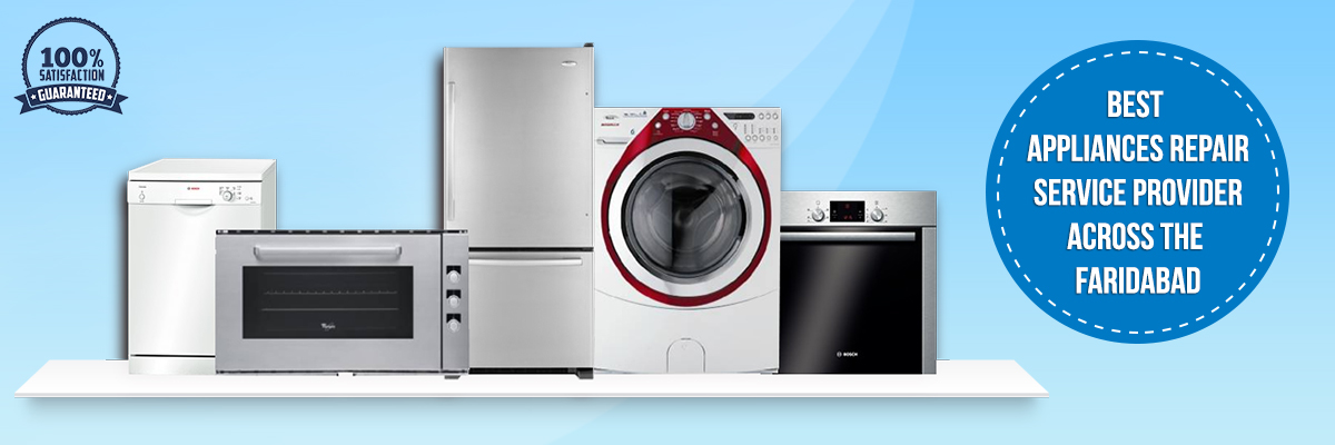 Home appliance repair service in Faridabad